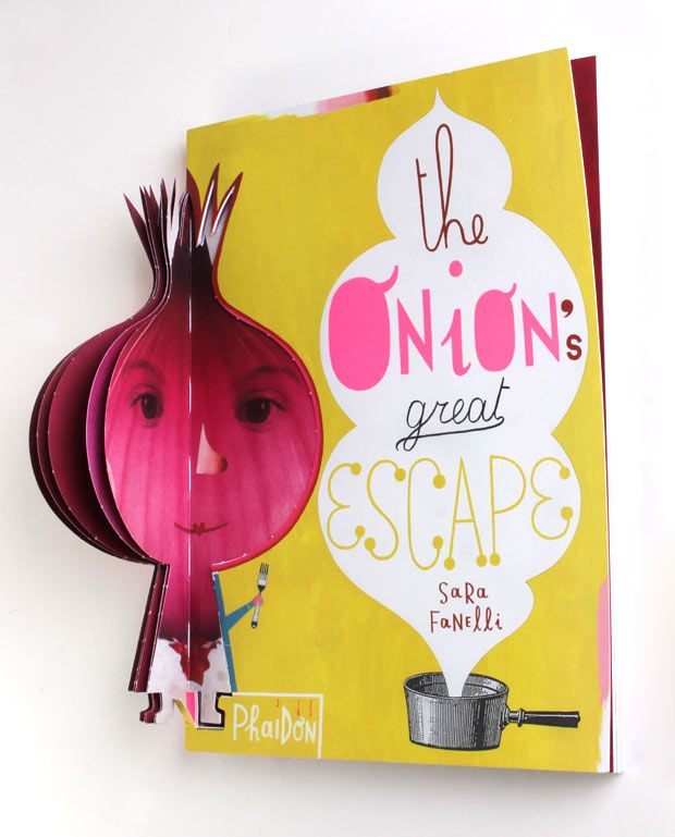 The Onion's Great Escape.  Great children's book with interesting mix of illustration, typography, thought provoking questions, and a paper toy created through the act of reading it.