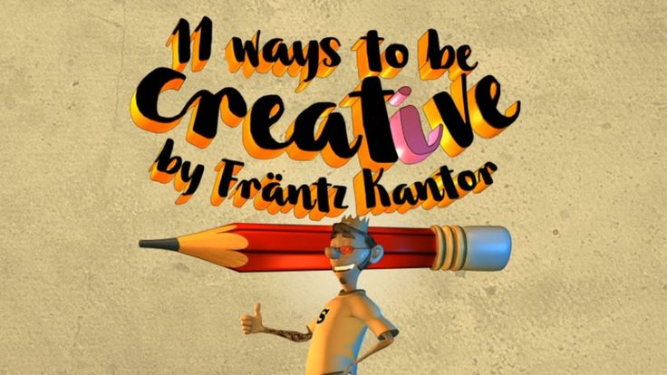 11 Ways to be Creative