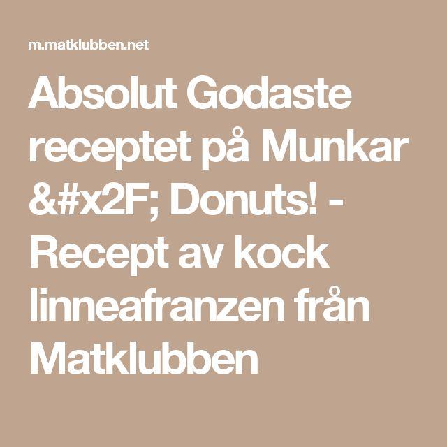 Absolut Godaste receptet på  Munkar / Donuts! - Recept av kock linneafranzen från Matklubben