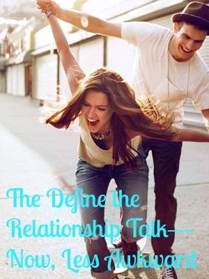 The Define the Relationship Talk—Now, Less Awkward - One minute you two are lovey-dovey in the street and acting like a total couple. The next, he's giving signs that you may not be as exclusive as you thought.