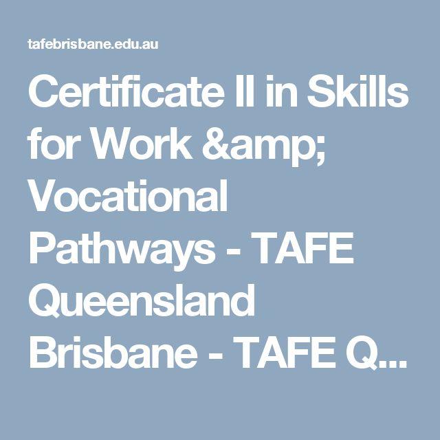 Certificate II in Skills for Work & Vocational Pathways - TAFE Queensland Brisbane - TAFE Queensland Brisbane