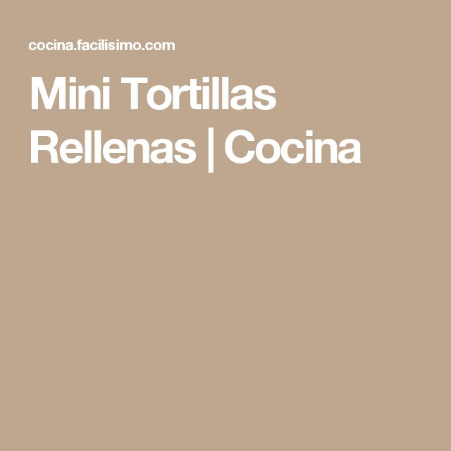 Mini Tortillas Rellenas | Cocina