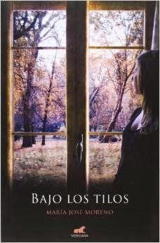 Bajo los tilos - María José Moreno http://www.eluniversodeloslibros.com/2015/01/bajo-los-tilos-maria-jose-moreno.html