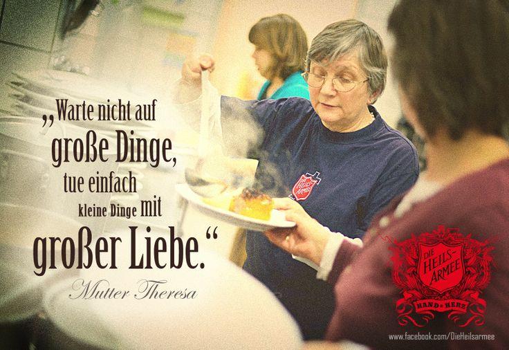 """""""Warte nicht auf große Dinge, tue einfach kleine Dinge mit großer Liebe."""" Mutter Theresa #heilsarmee #nächstenliebe"""