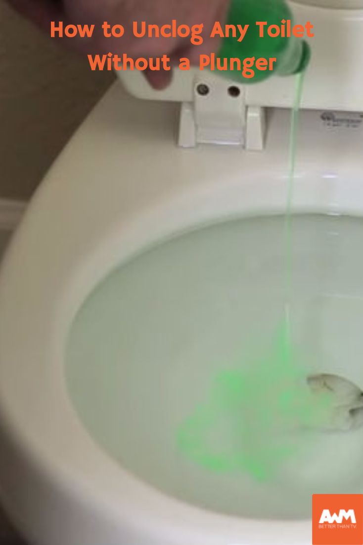 How To Unclog Any Toilet Without A Plunger Cleaning