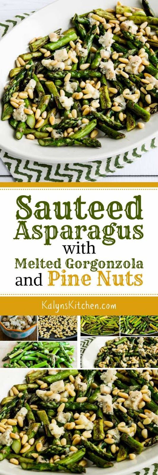 This Sauteed Asparagus with Melted Gorgonzola and Pine Nuts is absolutely a treat, and it only takes a few minutes to make! And this amazing side dish is low-carb, Keto, low-glycemic, gluten-free, and South Beach Diet friendly. [found on KalynsKitchen.com]