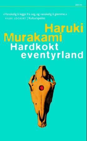HARDKOKT EVENTYRLAND OG VERDENS ENDE - murakami