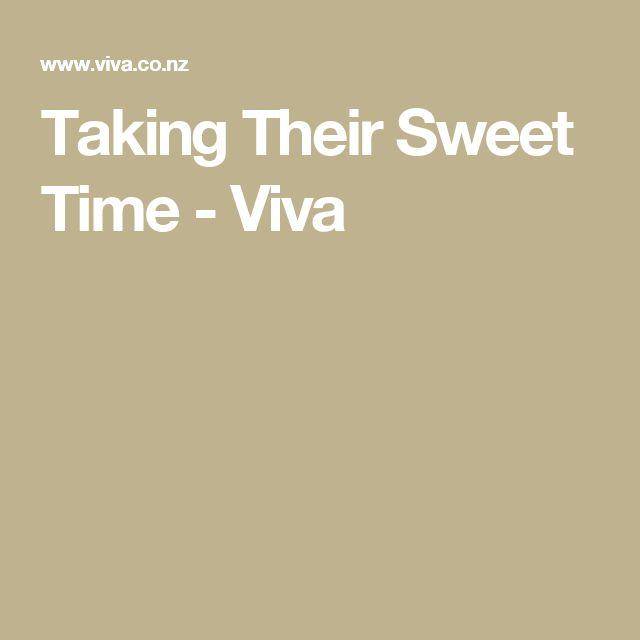 Taking Their Sweet Time - Viva