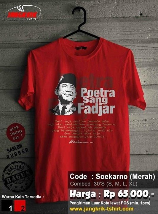 KAOS SOEKARNO  Bahan : cotton combed 30s Size : S, M, L, XL RP 65.000  Info order: SMS : 0877.3862.6309 BBM: 52820605
