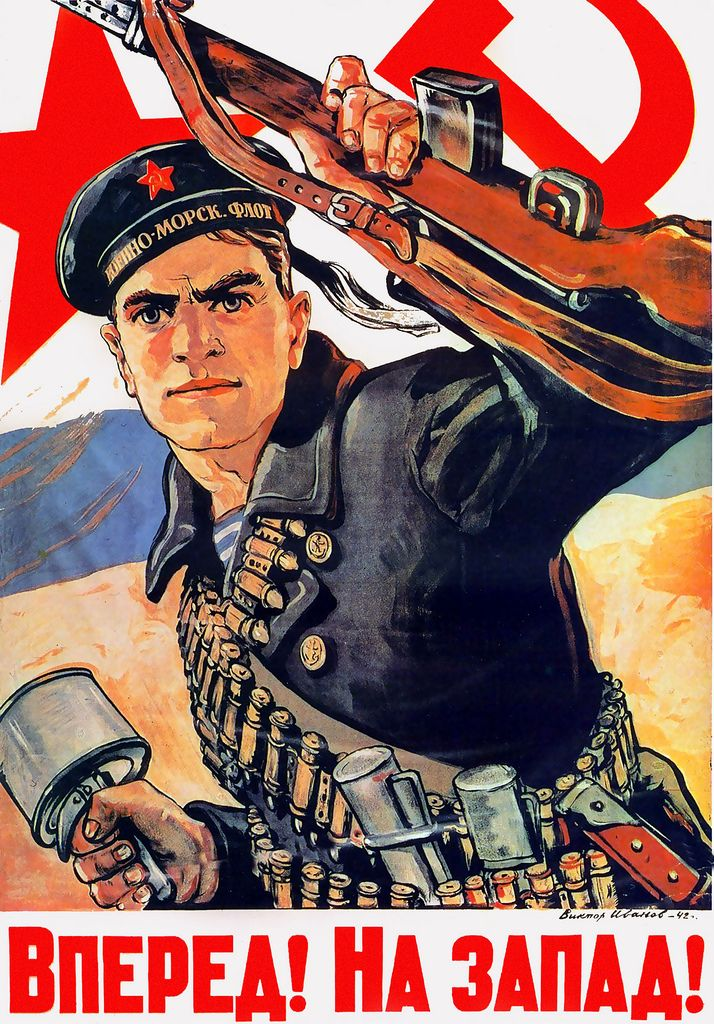 """In a 1942 Soviet war poster by Viktor Ivanov reading """"Forward! To the West!"""", a sailor of the Soviet Navy (Военно-Морской Флот, seen on his cap-ribbon) carrying a semi-automatic SVT-40 rifle and a grenade calls to liberate Western Russia from the Nazi invaders."""