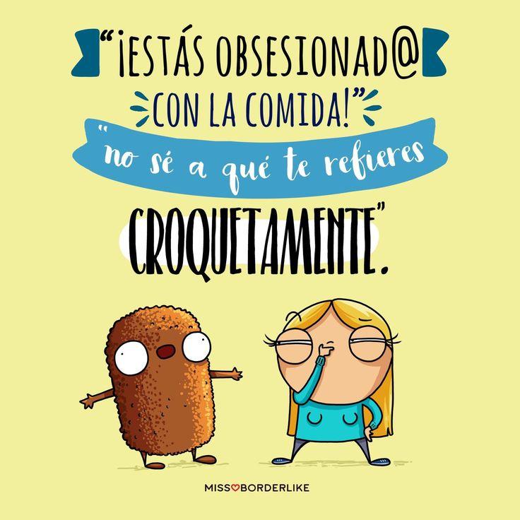 -¡Estás obsesionad@ con la comida! -No sé a qué te refieres croquetamente... #frases #humor #graciosas #funny #comida #mujeres