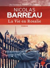 La vie en Rosalie – Nicolas Barreau – Editions Héloïse d'Ormesson – 2016