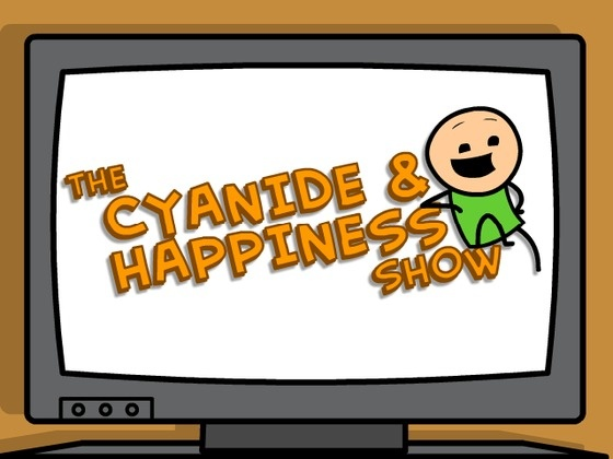 The Cyanide & Happiness Show by Kris, Rob, Matt & Dave, via Kickstarter.  An independent Cyanide & Happiness show, broadcast straight to the Internet.