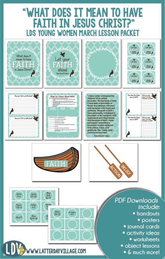 """""""What does it mean to have faith in Jesus Christ?"""" March Young Women Lesson packet includes helps for activity ideas, handouts, posters, worksheets, object lessons, and more!"""