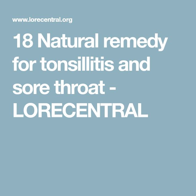 18 Natural remedy for tonsillitis and sore throat - LORECENTRAL