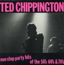"Ted Chippington - Non Stop Party Hits of the 50s 60s & 70s (7"")"