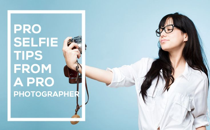 7 Tips for Taking a Professional Selfie