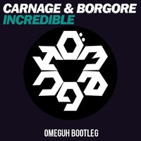 $$$ OMEGUHD UGH WUT #WHATDIRT $$$ Carnage x Borgore - Incredible [Omeguh Bootleg] by Omeguh on SoundCloud