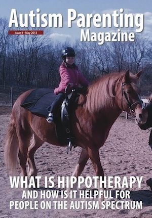 Autism Parenting Magazine Issue 5 – What is Hippotherapy http://www.autismparentingmagazine.com/issue05 - $4.99