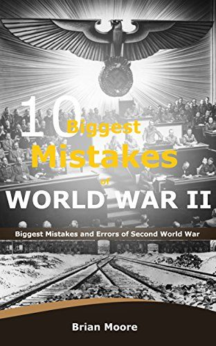 10 Biggest Mistakes of World War II: Biggest Mistakes and Errors of Second World War by Brian Moore http://www.amazon.co.uk/dp/B01BJV6D2C/ref=cm_sw_r_pi_dp_ok2Xwb0EXT3CW