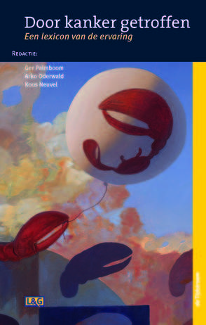 Door kanker getroffen : een lexicon van de ervaring -  Palmboom, Ger (redacteur) -  plaats 605.9 # Oncologie