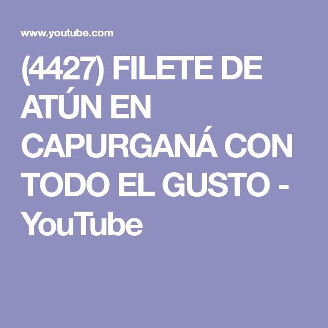 (4427) FILETE DE ATÚN EN CAPURGANÁ CON TODO EL GUSTO - YouTube