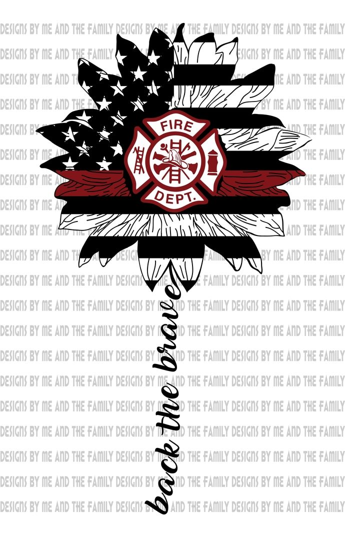 Back The Brave Fire Fighter By Designs By Me And The Family On In 2020 Firefighter Firefighter Crafts Cricut Projects Vinyl