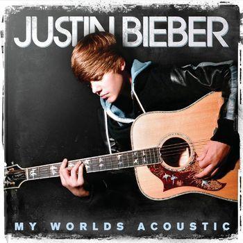 My Worlds Acoustic | Justin Bieber Wiki | FANDOM powered by Wikia