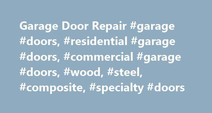 Garage Door Repair #garage #doors, #residential #garage #doors, #commercial #garage #doors, #wood, #steel, #composite, #specialty #doors http://retail.nef2.com/garage-door-repair-garage-doors-residential-garage-doors-commercial-garage-doors-wood-steel-composite-specialty-doors/  # Service Support Garage Door Repair How do I know when my garage door needs a repair or needs to be replaced? A garage door is the largest moving object in the home that is often operated by electric garage door…