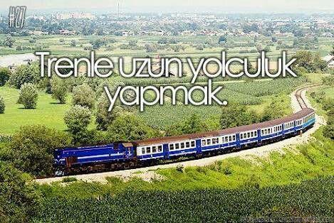 Trenle uzun yolculuk yapmak.