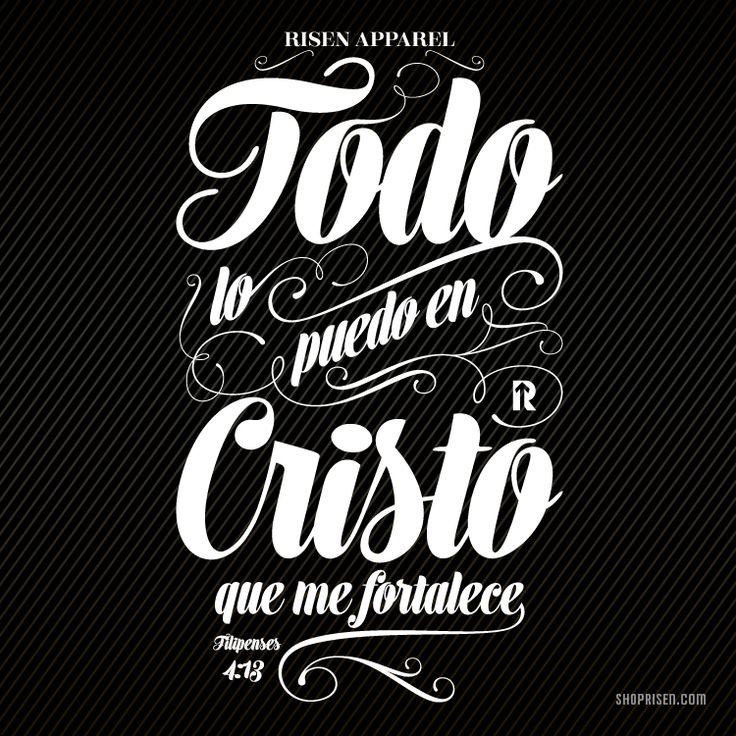 Todo lo puedo en Cristo que me fortalece. Filipenses 4:13  New t-shirt! www.shoprisen.com