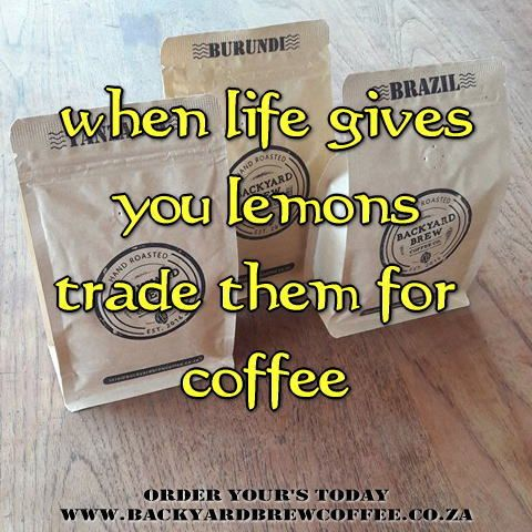 when life gives you lemons trade them for coffee