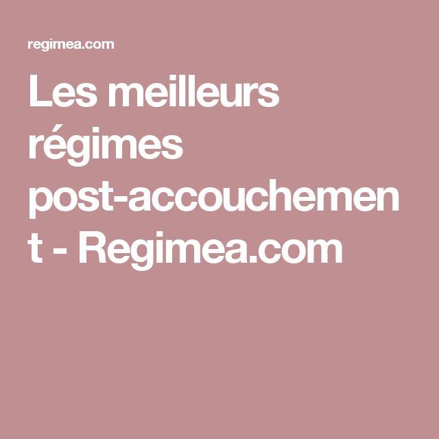 Les meilleurs régimes post-accouchement - Regimea.com