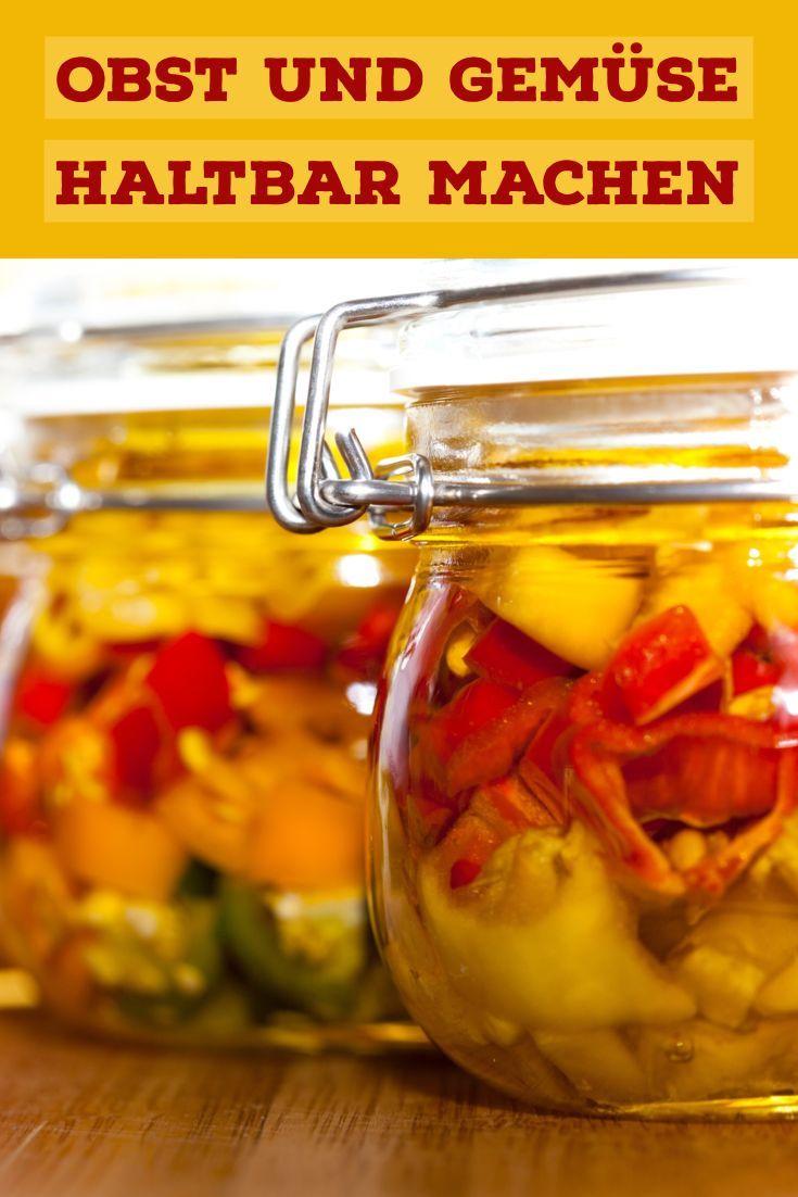 Obst Und Gemuse Haltbar Machen Einkochen Trocknen Einlegen In 2020 Obst Und Gemuse Haltbar Und Obst