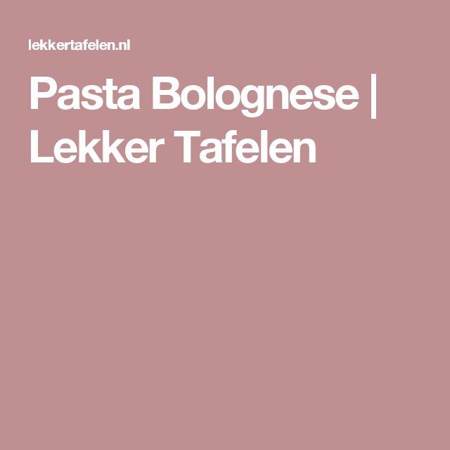 Pasta Bolognese   Lekker Tafelen