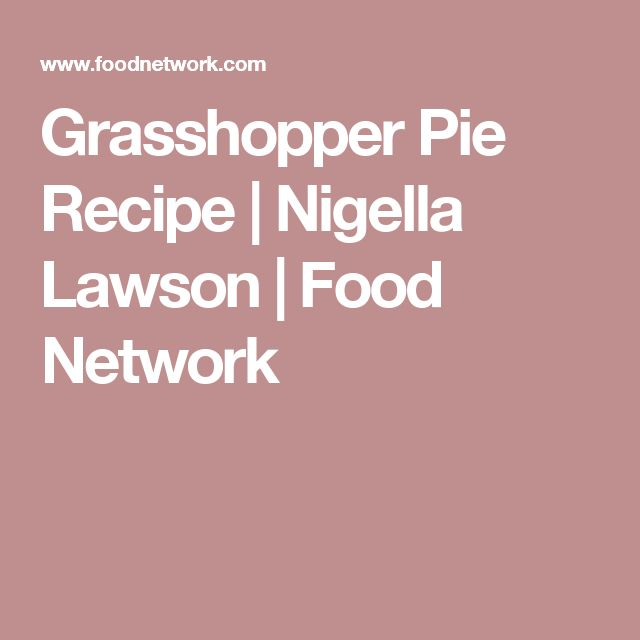 Grasshopper Pie Recipe | Nigella Lawson | Food Network