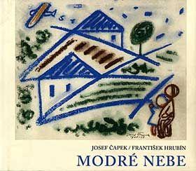 Modré nebe – básničky Františka Hrubína, ilustroval Josef Čapek