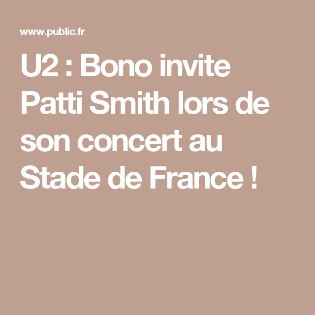 U2 : Bono invite Patti Smith lors de son concert au Stade de France !