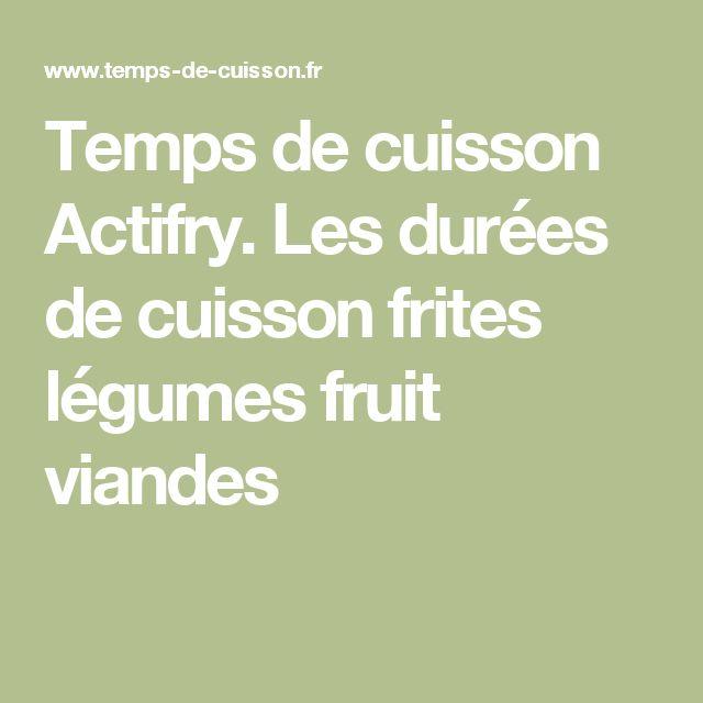 Temps de cuisson Actifry. Les durées de cuisson frites légumes fruit viandes