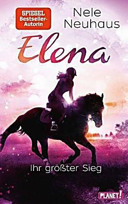 Elena Ein Leben Fur Pferde Elena Ihr Grosster Sieg Nele Neuhaus Gebunden Buch In 2020 Bucher Und Pferde