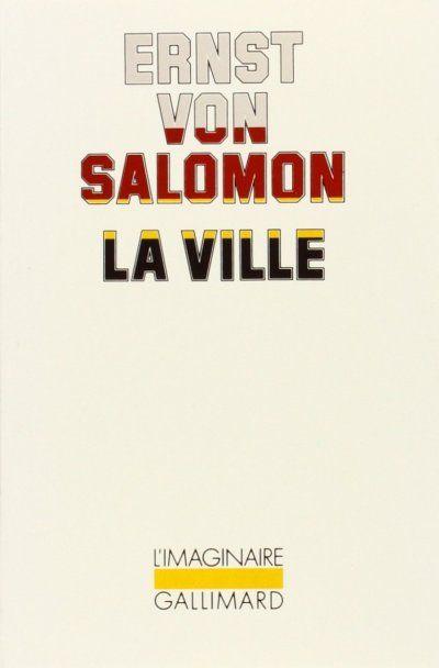La Ville de Ernst Von Salomon