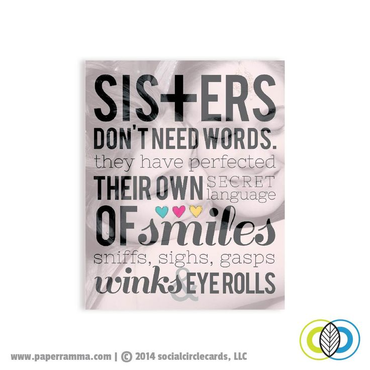 Sisters don't need words | PaperRamma