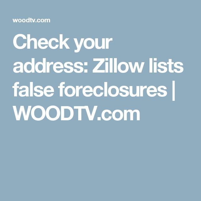Check your address: Zillow lists false foreclosures | WOODTV.com