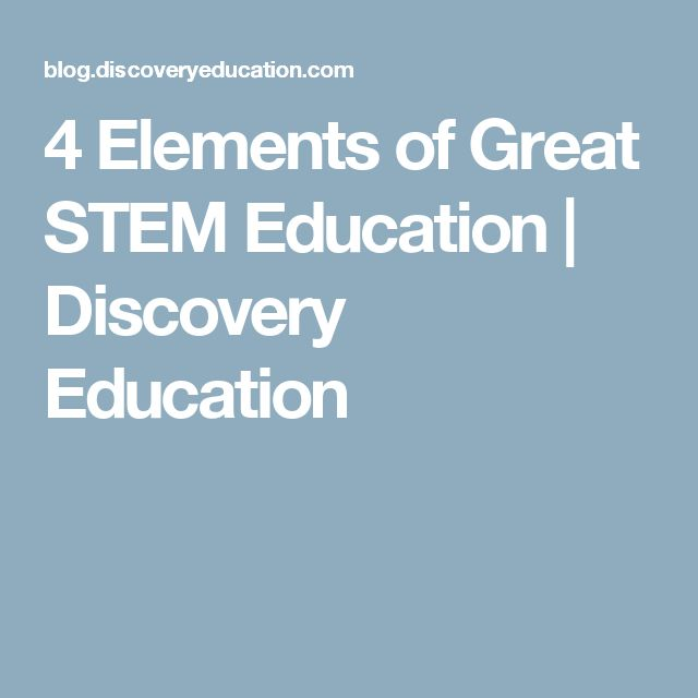 4 Elements of Great STEM Education | Discovery Education