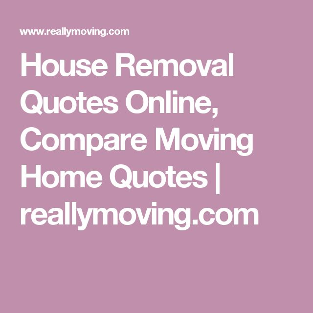 House Removal Quotes Online, Compare Moving Home Quotes | reallymoving.com