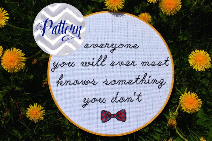 Everyone You Will Ever Meet Bill Nye Quote Cross Stitch Pattern. Digital PDF Pattern. Geekery. Science Lover. Inspirational Quote Home Decor by erinmcmoms on Etsy https://www.etsy.com/listing/233664142/everyone-you-will-ever-meet-bill-nye