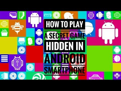 How to play a secret game hidden in Android smartphone?