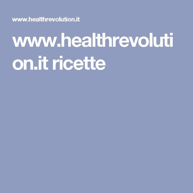 www.healthrevolution.it ricette