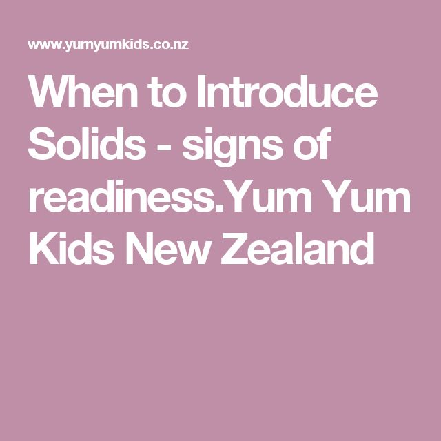 When to Introduce Solids - signs of readiness.Yum Yum Kids New Zealand