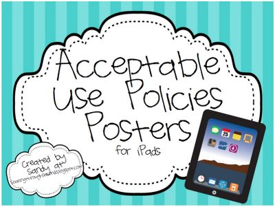Acceptable Use Policy and Posters for the iPad/iPod